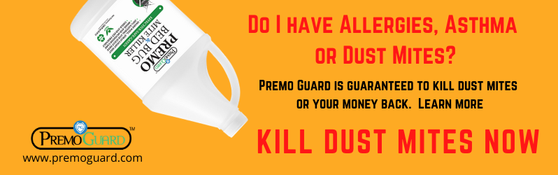 Premo Guard Kills Dust Mites on Contact or Your Money Back. Order Now
