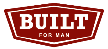 Built for Man