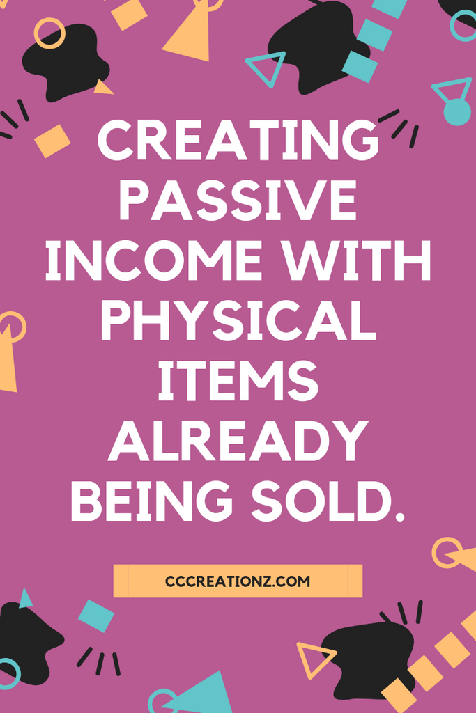 Branching Out for Passive Income with Physical Items already created