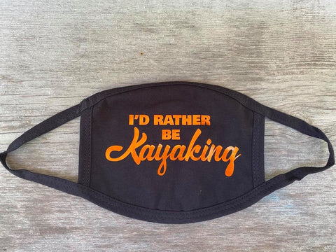 I'd Rather Be Kayaking Mask