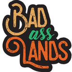 BadAssLands Sticker