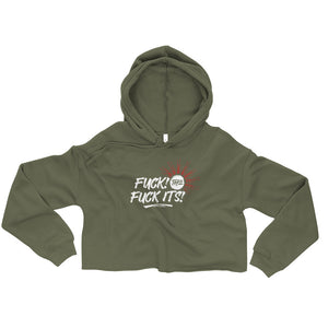 Fuck the Fuck Its! Crop Hoodie