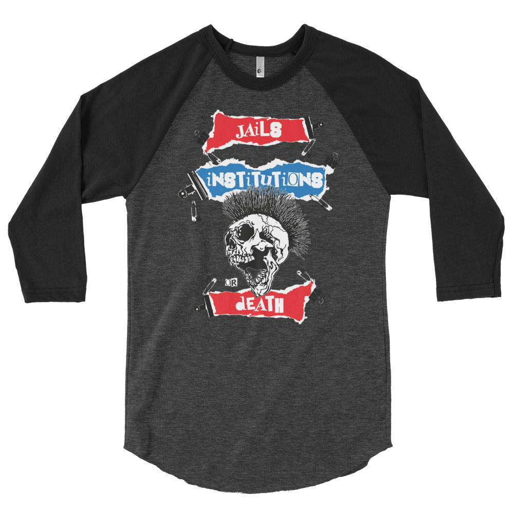 Jails, Institutions or Death - Baseball Tee