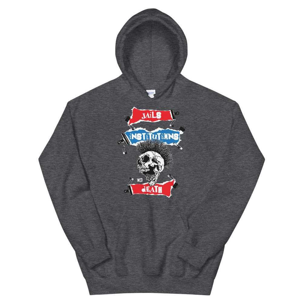 Jails, Institutions or Death - Hoodie