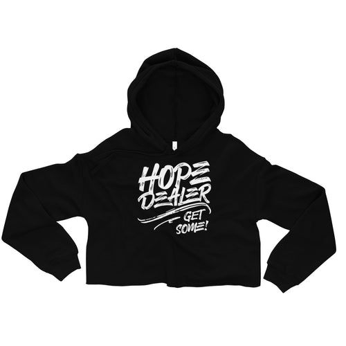 Hope Dealer - Get Some! Crop Hoodie