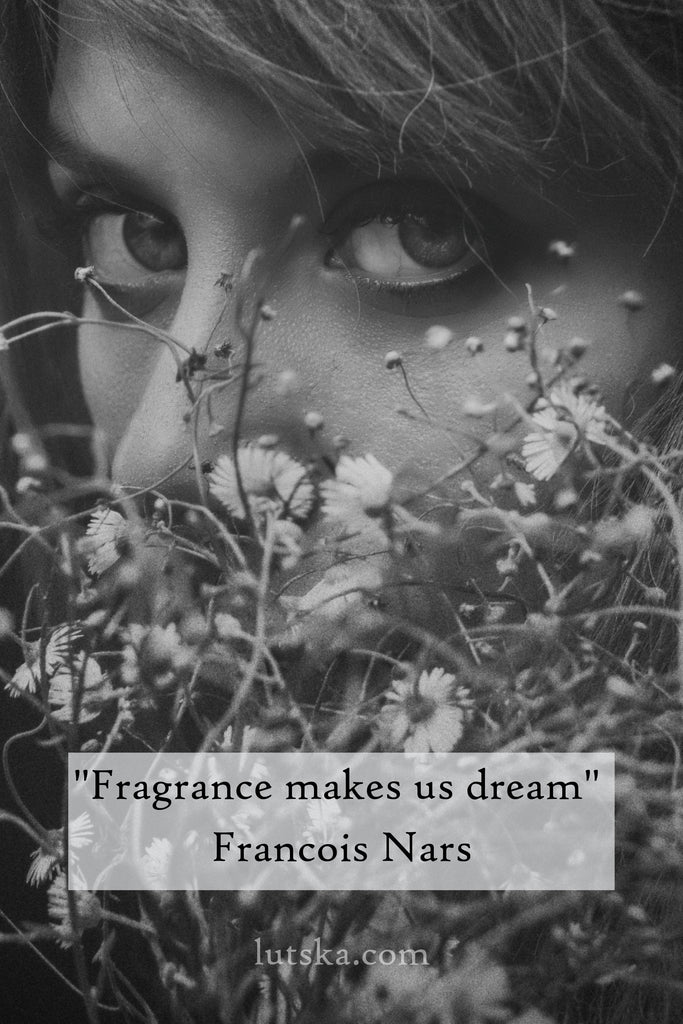 """Fragrance makes us dream"" Francois Nars - lutska"
