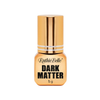 Dark Matter 5g by Ruthie Belle - Lana Beauty Academy