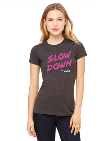 """Slow Down"" Lightweight Ladies Tee, Charcoal Grey"