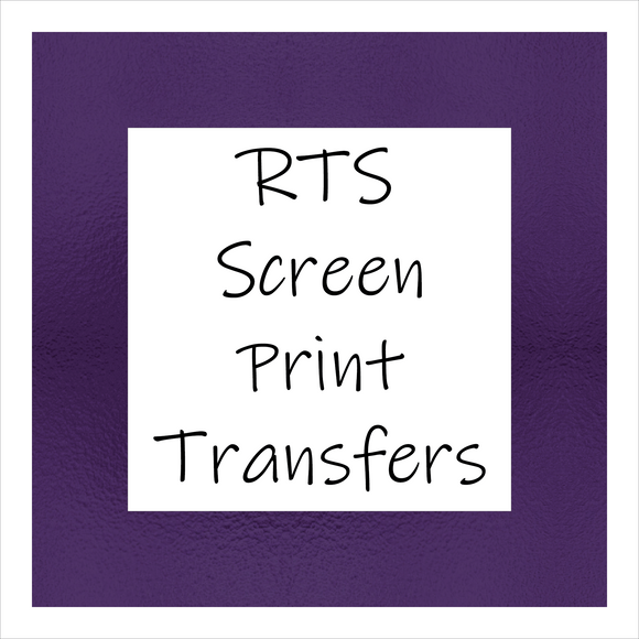 RTS Screen Print Transfers