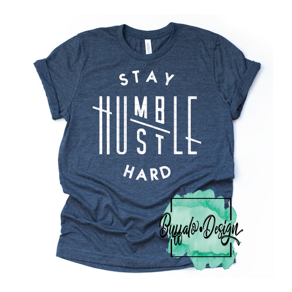 Stay Humble Hustle Hard - RTS Screen Print Transfer