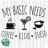 My Basic Needs - Coffee Ritas Queso - RTS Screen Print Transfer