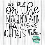 Go Tell it on the Mountain that Jesus Christ was Born - RTS Screen Print Transfer