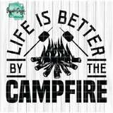 Life is Better by the Campfire - RTS Screen Print Transfer