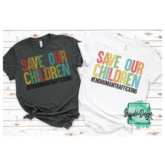 Save Our Children - End Human Trafficking - RTS Screen Print Transfer