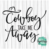 Cowboy Take Me Away - RTS Screen Print Transfer