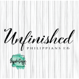 Unfinished Philippians 1:6 - RTS Screen Print Transfer