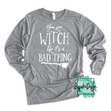You Say Witch Like it's a Bad Thing - RTS Screen Print Transfer