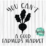 You Can't Beet a Good Farmer's Market - RTS Screen Print Transfer
