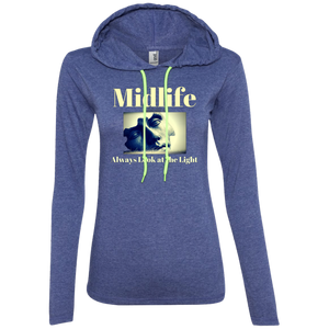 Midlife - Always Look at the Light - 887L Anvil Ladies' LS T-Shirt Hoodie