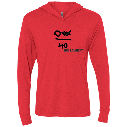 Over 40 and Rocking It - NL6021 Next Level Unisex Triblend LS Hooded T-Shirt