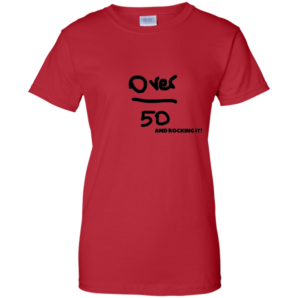 Over 50 and Rocking It!!! G200L Gildan Ladies' 100% Cotton T-Shirt
