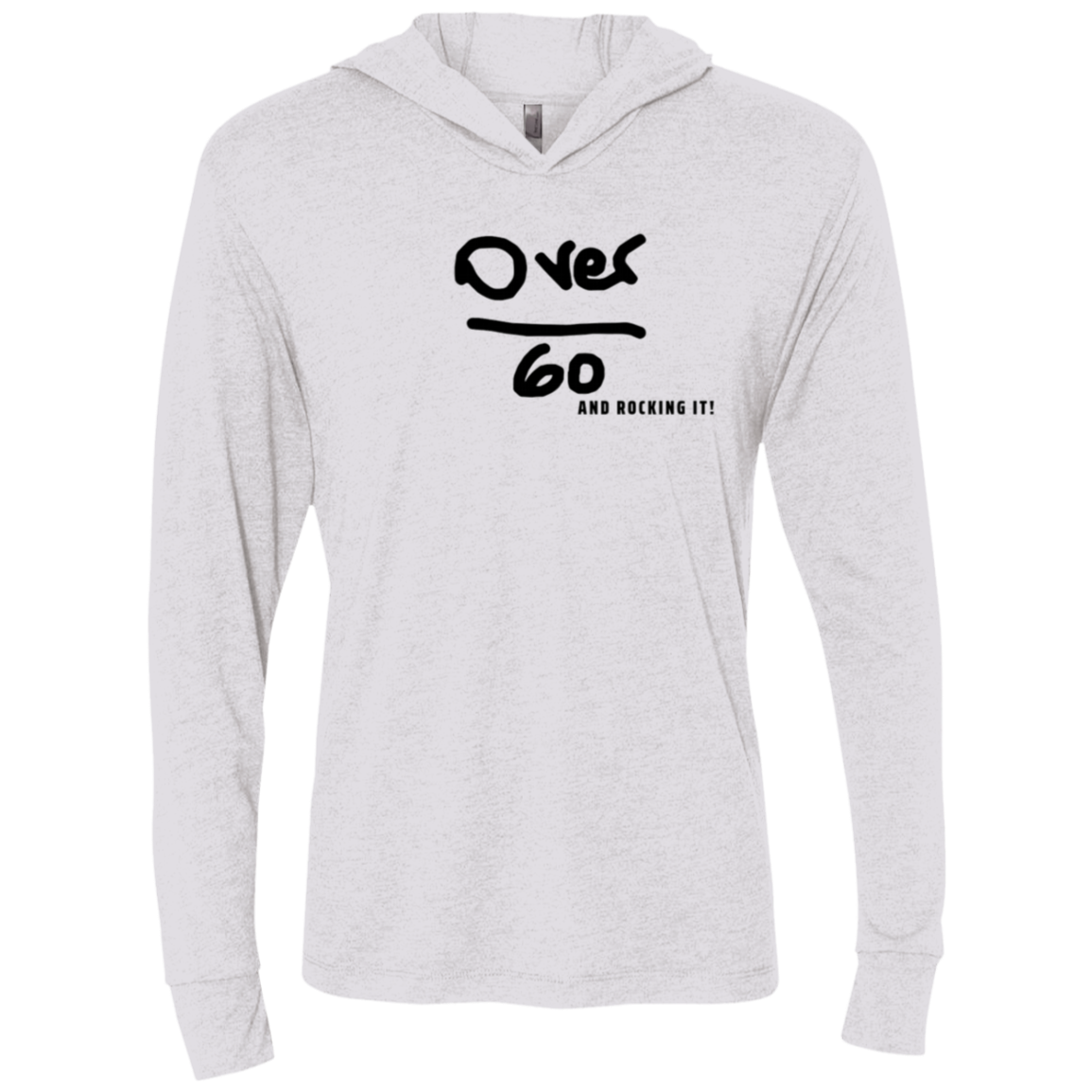 Over 60 and Rocking It ( Unisex) - NL6021 Next Level Triblend LS Hooded T-Shirt