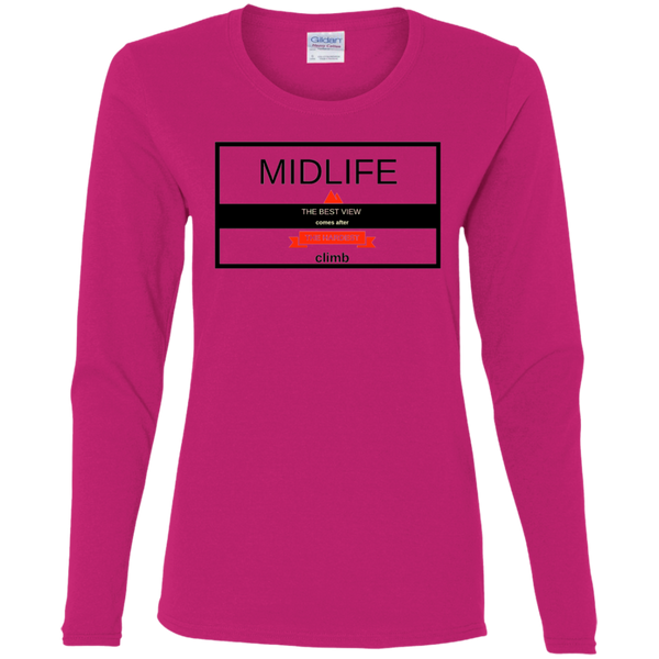 Midlife; Best View Comes From the Hardest Climb - G540L Gildan Ladies' Cotton LS T-Shirt