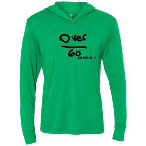 Over 60 and Rocking It - NL6021 Next Level Unisex Over 60 Triblend LS Hooded T-Shirt