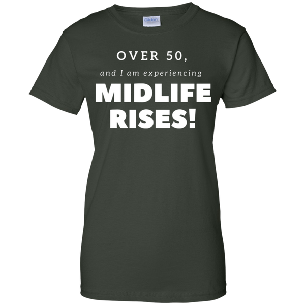 Over 50 and Experience Midlife Rises! G200L Gildan Ladies' 100% Cotton T-Shirt