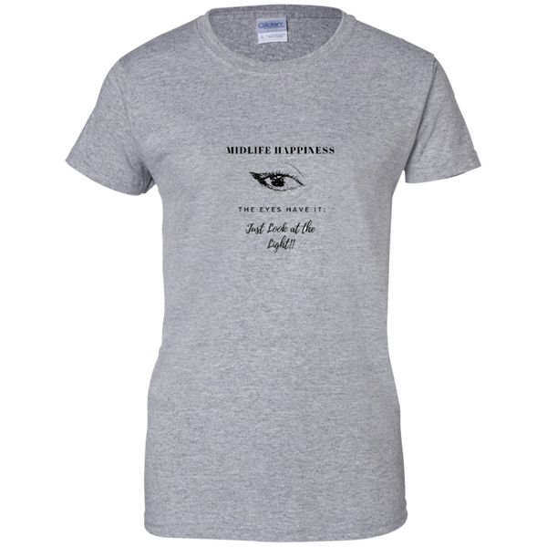 Midlife Happiness - The Eyes Have It! - G200L Gildan Ladies' 100% Cotton T-Shirt