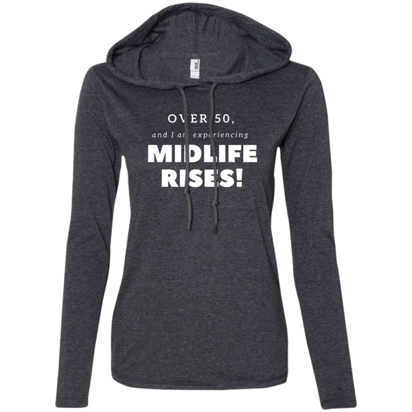 Over 50 and Experience Midlife Rises - 887L Anvil Ladies' LS T-Shirt Hoodie