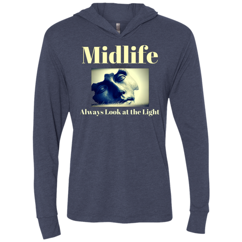 Midlife - Always Look at the Light - NL6021 Next Level Unisex Triblend LS Hooded T-Shirt