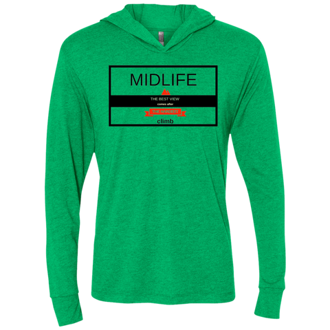 Midlife - The Hardest Climb Gives the Best View - NL6021 Next Level Unisex Triblend LS Hooded T-Shirt