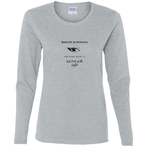 Midlife Happiness - The Eyes Have It - G540L Gildan Ladies' Cotton LS T-Shirt