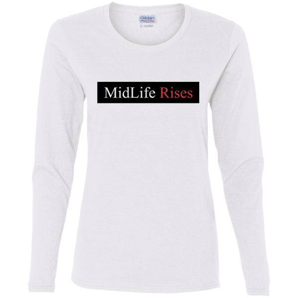 Midlife Rises - G540L Gildan Ladies' Cotton LS T-Shirt