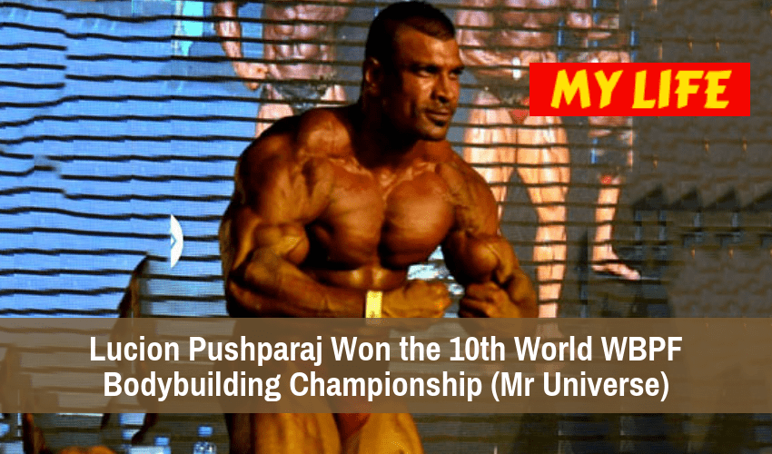 Lucion Pushparaj Won the 10th World WBPF Bodybuilding Championship - My Life