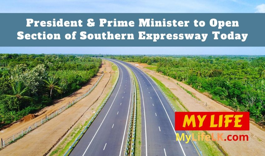 President & Prime Minister to Open Section of Southern Expressway Today