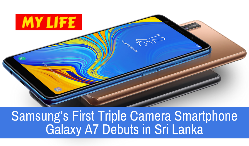 Samsung's First Triple Camera Smartphone Galaxy A7 Debuts in Sri Lanka