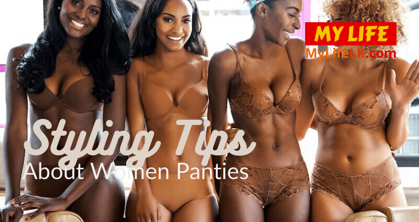 Styling Tips About Women Panties - My Life