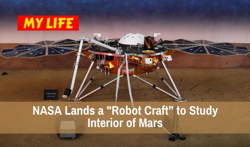 "NASA Lands a Robot Craft"" to Study Interior of Mars"