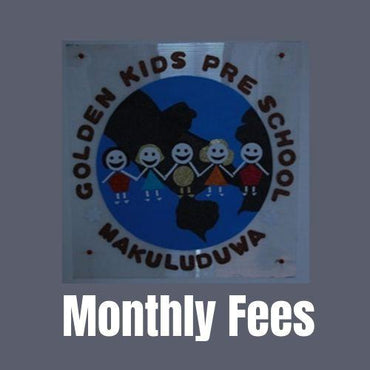 Golden Kids Pre-School Makuluduwa Piliyandala Montessori - Monthly Fees