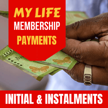 MY LIFE Membership Initial Down Payments and Installments
