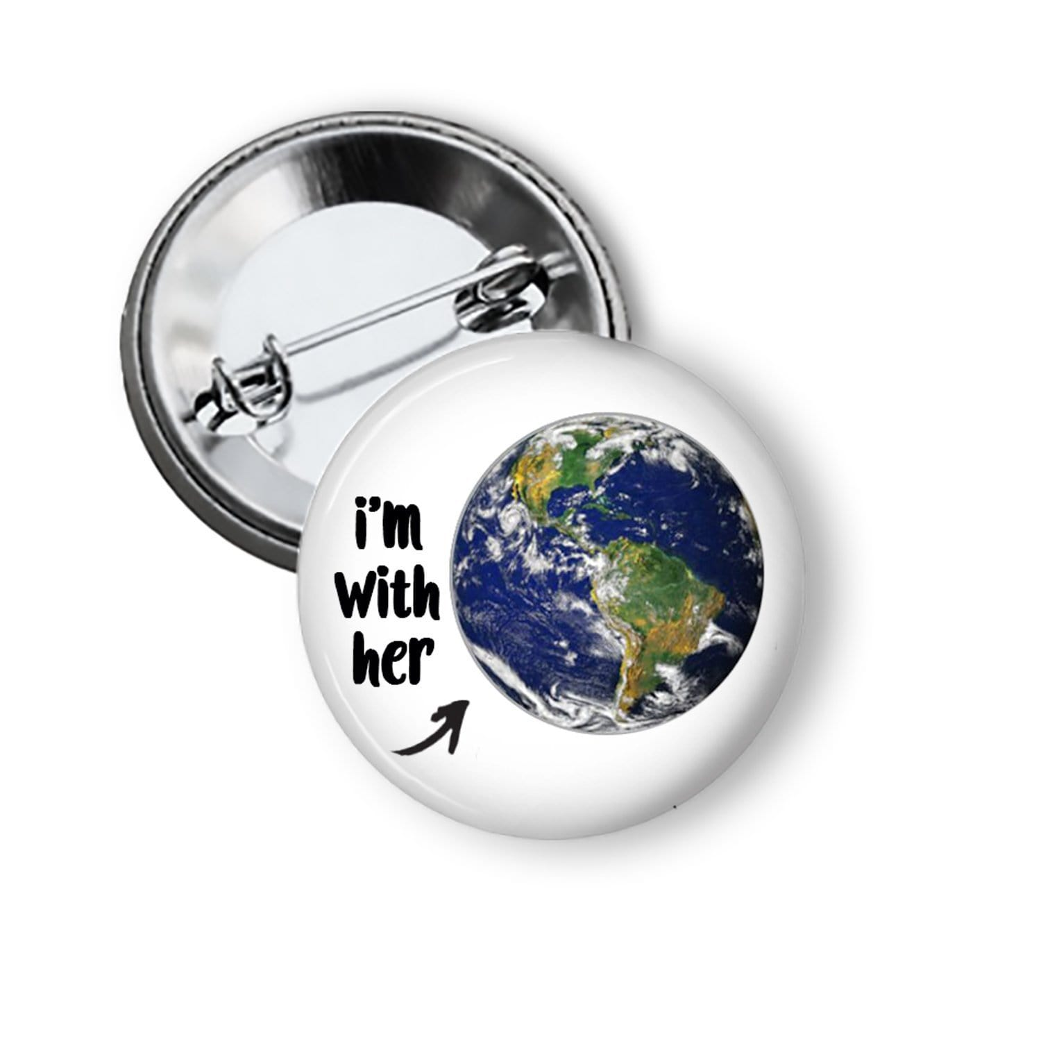 "Climate Change Pinback Buttons ""I'm With Her"" Pins Buttons For the People"