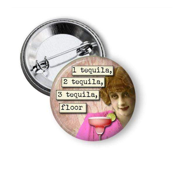 Funny Pin Tequila Drinkers Pins Buttons For the People