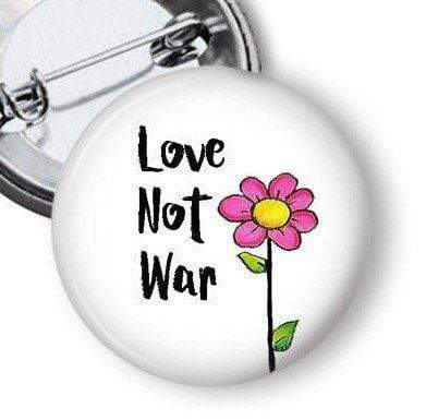 Love Not War Pin Pins Buttons For the People