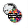 Practice Empathy Inspirational Pins Pinback Buttons Pins Buttons For the People