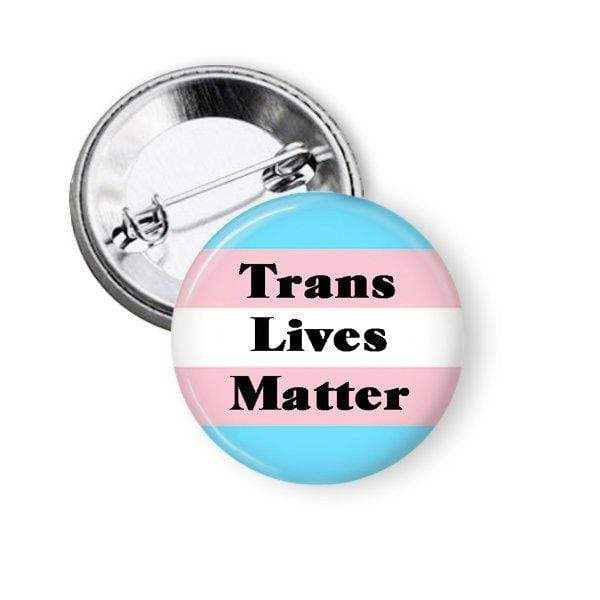 Trans Lives Matter Pinback Button Pins Buttons For the People
