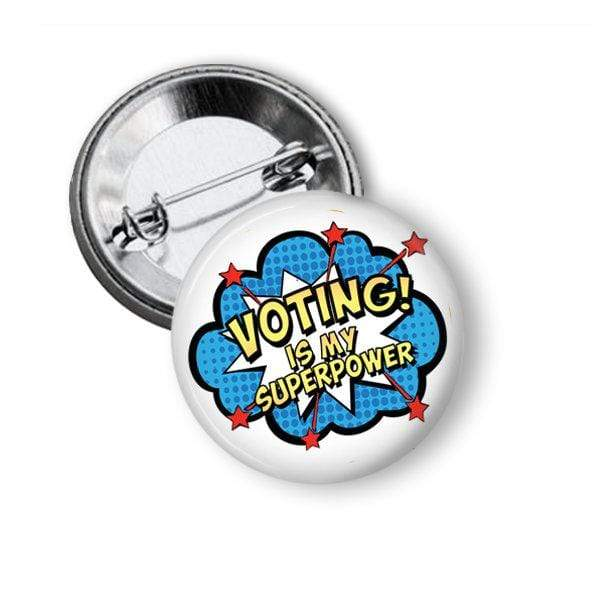 Voting is My Superpower Button Pins Buttons For the People