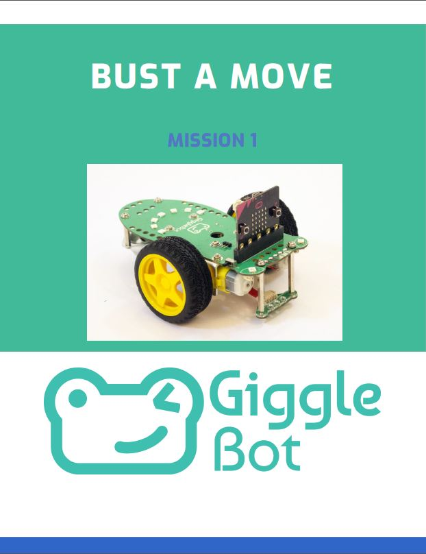 Mission 1:  Bust a Move - GiggleBot