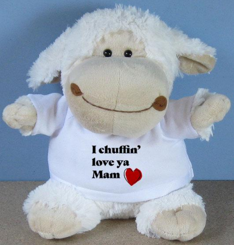 I chuffin' love ya mam Sheep Teddy